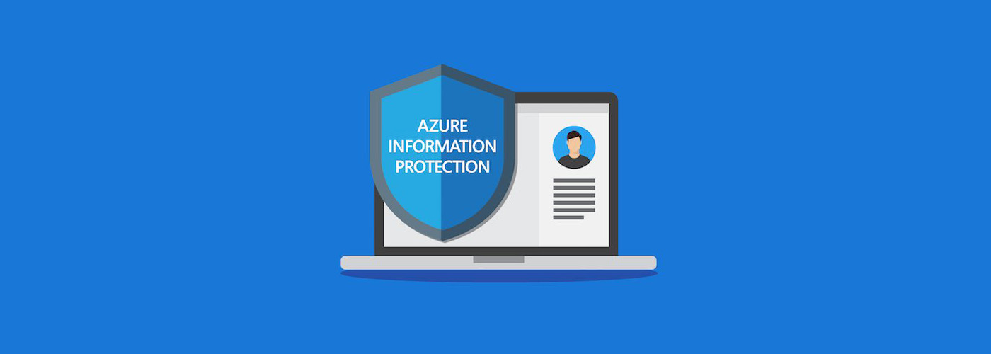 azure information protection brings azure rights management technology to general availability