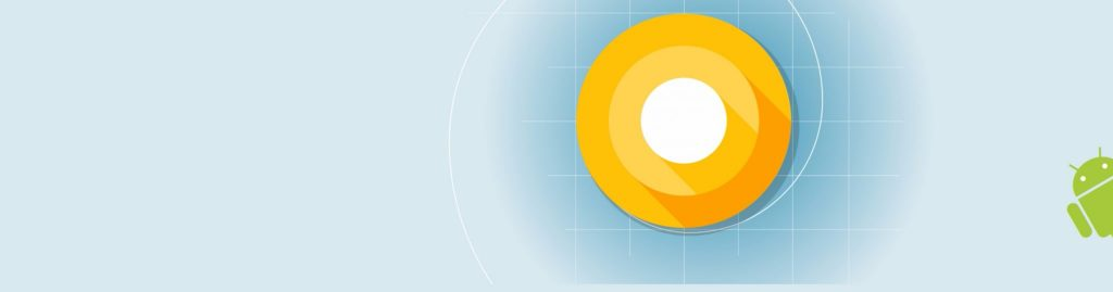 Android O: The most secure and productive Android OS yet?